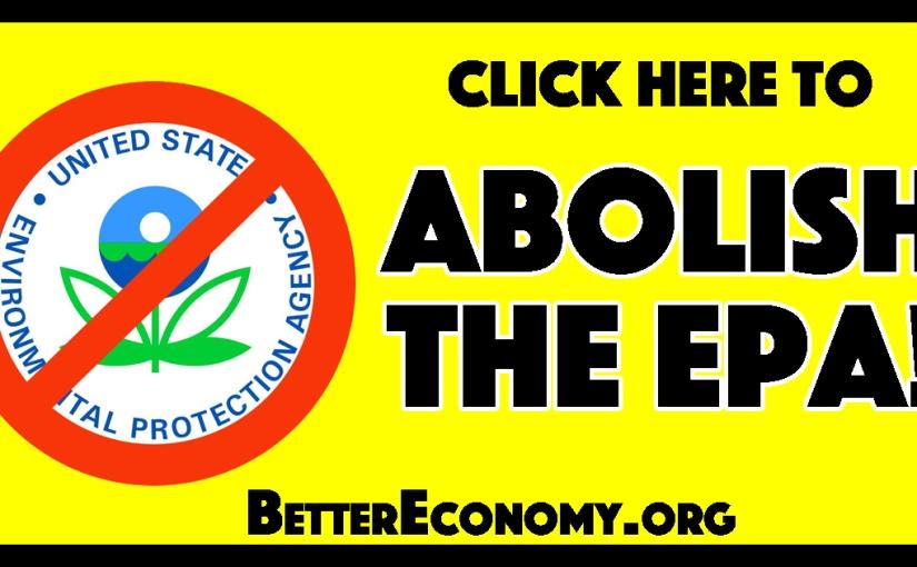 Abolish the EPA!